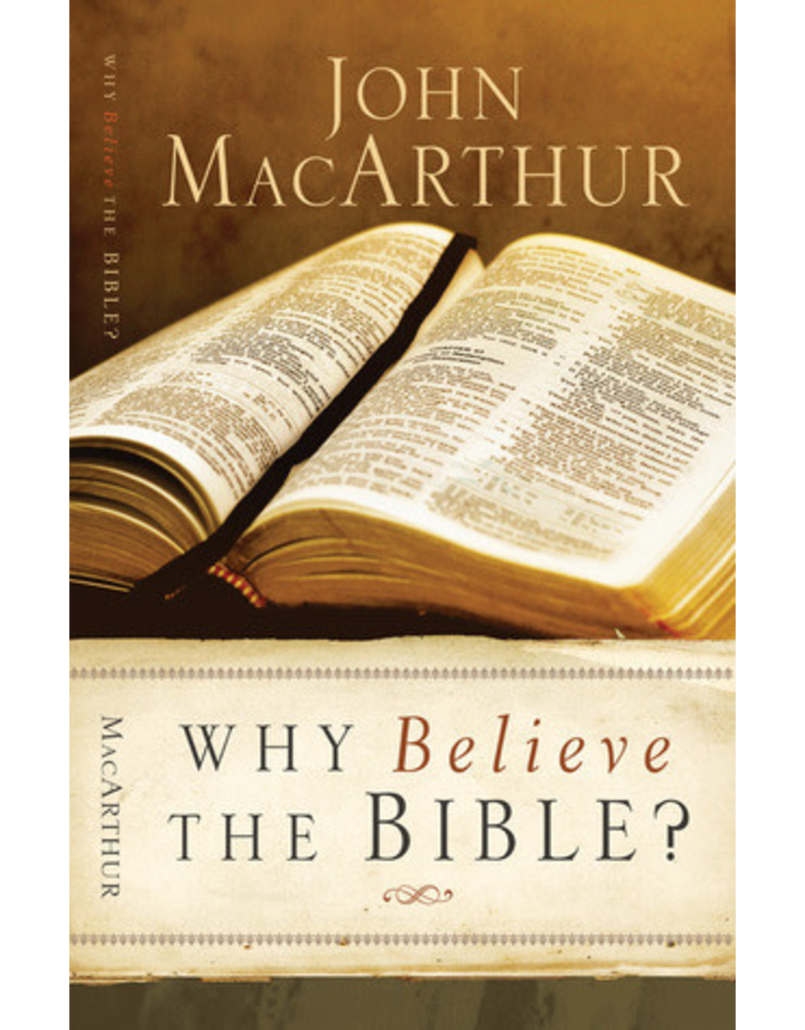 MacArthur Why Believe the Bible