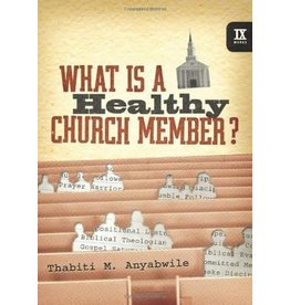 Anyabwile What is a Healthy Church Member?