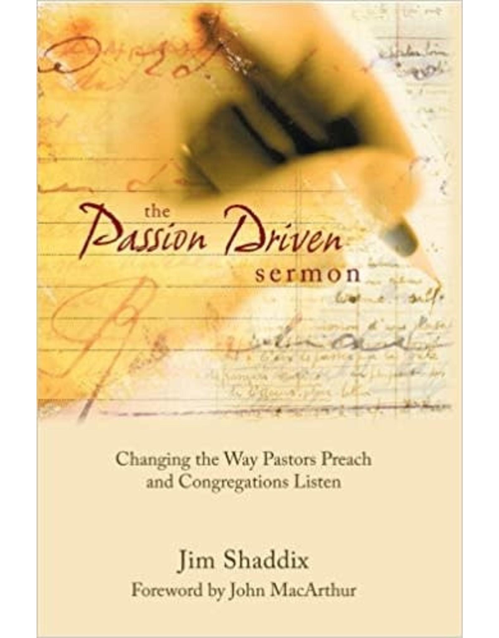 Shaddix The Passion Driven Sermon