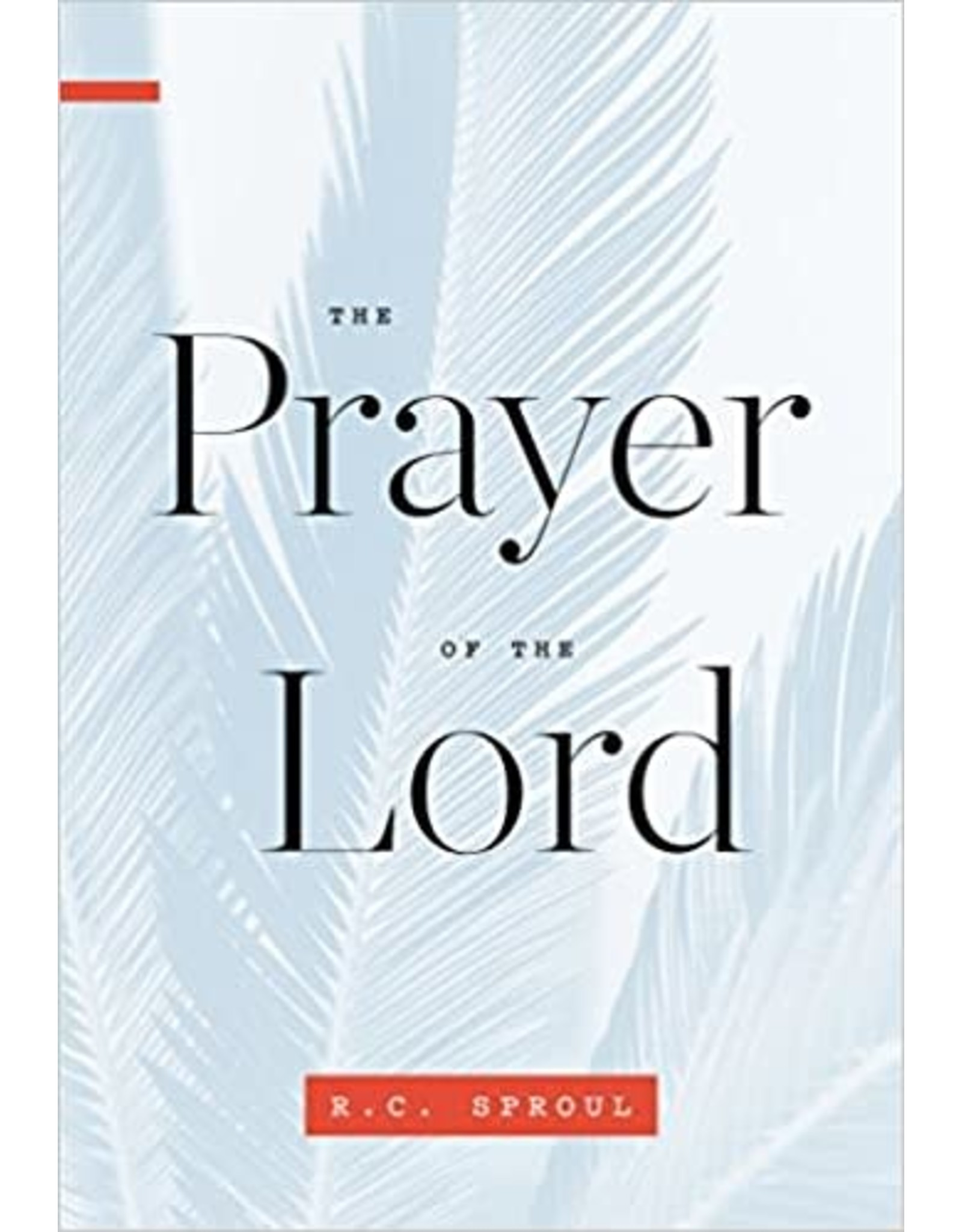 Sproul The Prayer of the Lord