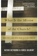 DeYoung What Is The Mission of the Church?