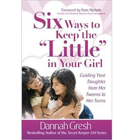 "Gresh Six Ways To Keep The ""Little"" in Your Girl"