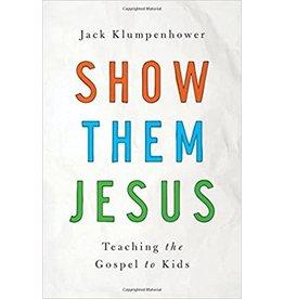Klumpenhower Show Them Jesus