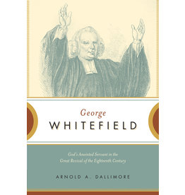 Dallimore George Whitefield God's Anointed Servant