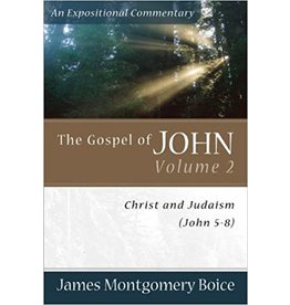 Boice The Gospel of John 5-8: Vol 2; An Expositional Commentary