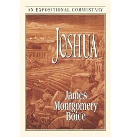 Boice Joshua: An Expositional Commentary