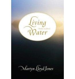 Lloyd-Jones Living Water: Studies in John 4