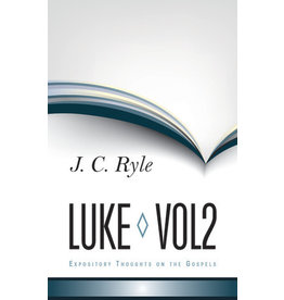 Ryle Luke 2 - Expository Thoughts on the Gospels