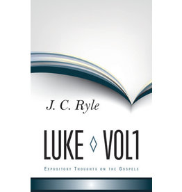 Ryle Luke 1 - Expository Thoughts on the Gospels