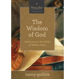 Guthrie Wisdom of God, The (Book 4, Seeing Jesus in the Old Testament)