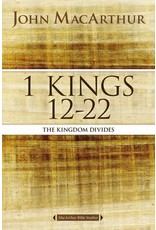 MacArthur MacArthur 1 Kings 12-22: The Kingdom Divides
