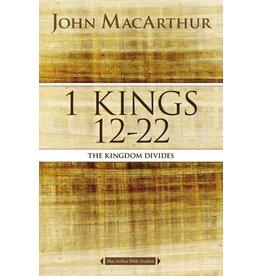 MacArthur MacArthur 1 Kings 12-22: The Kingdom Divides
