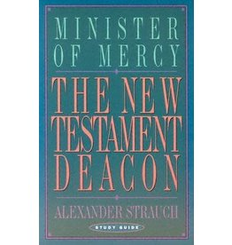 Strauch The New Testament Deacon Study Guide