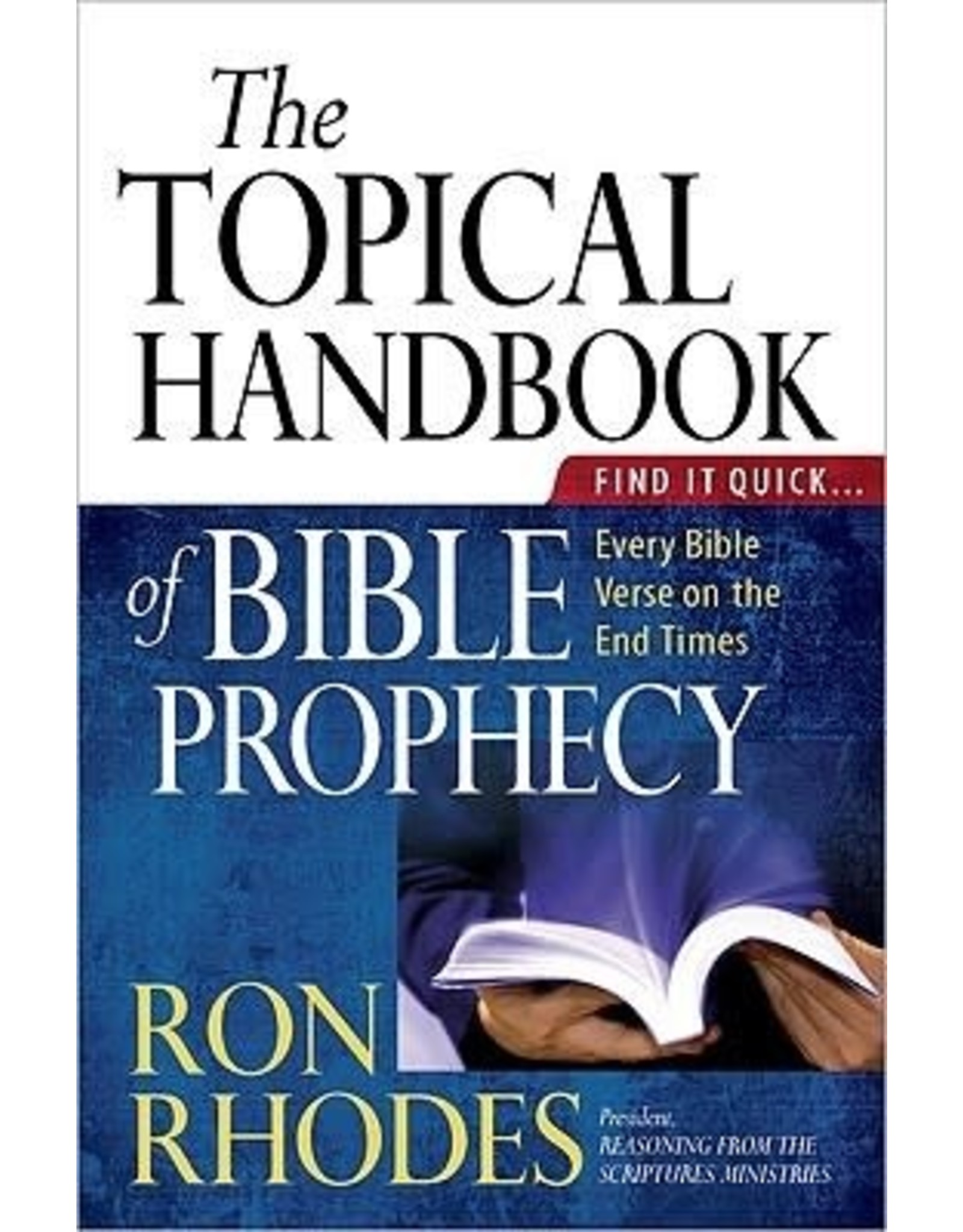 Rhodes The Topical Handbook of Bible Prophecy