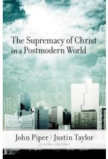 Piper The Supremacy of Christ in a Postmodern World