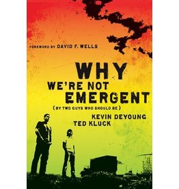 DeYoung Why We're Not Emergent