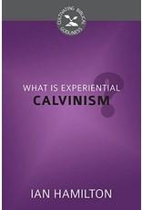Hamilton What is Experiential Calvinism
