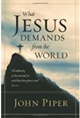 Piper What Jesus Demands from the World