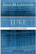 MacArthur Luke: The Savior of the World (MacArthur Bible Studies)