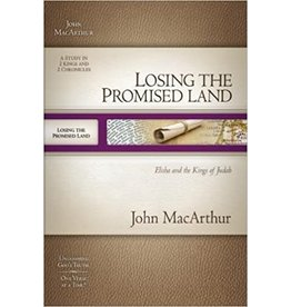 MacArthur Losing the Promised Land: Elisha and the Kings of Judah (MacArthur Old Testament Study Guide)