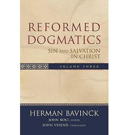Bavinck Reformed Dogmatics, Vol 3 - Sin and Salvation in Christ