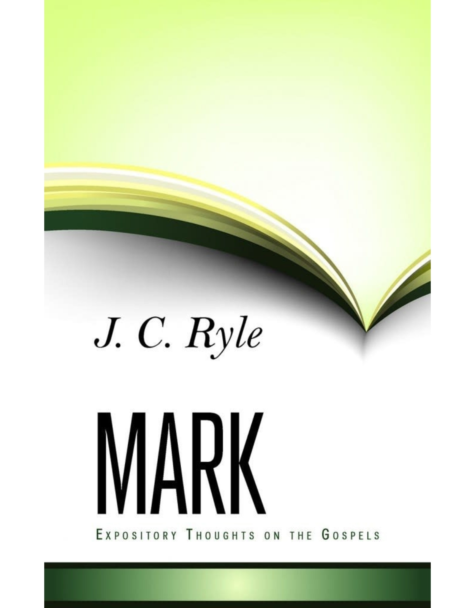 Ryle Mark - Expository Thoughts on the Gospels