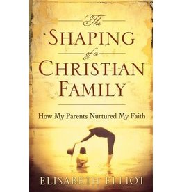 Elliot Shaping of a Christian Family, The