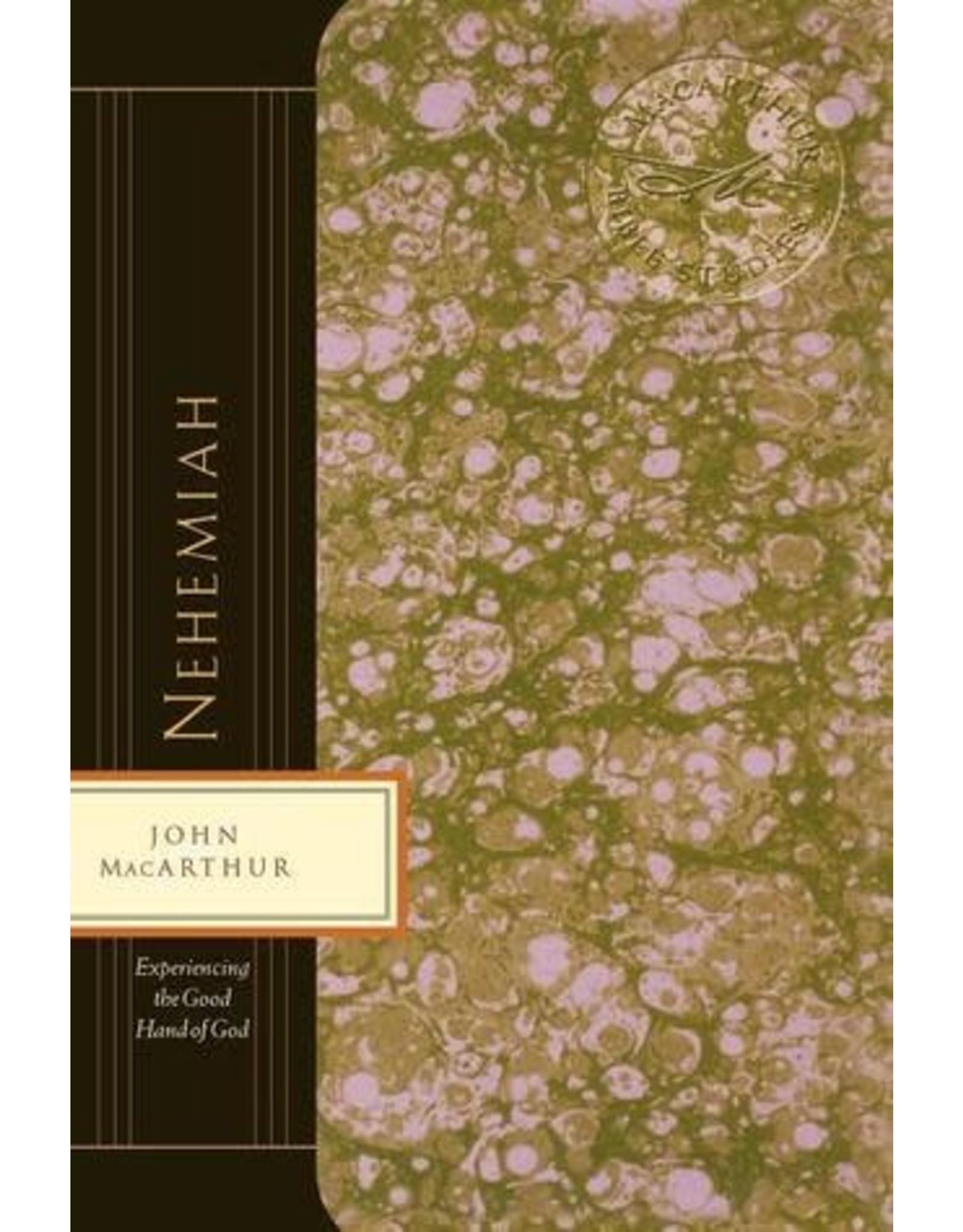 MacArthur Nehemiah: Experiencing the good hand of God (John MacArthur Bible study)