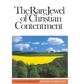 Burroughs The Rare Jewel of Christian Contentment (Puritan Paperbacks)