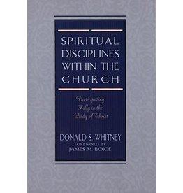 Whitney Spiritual Disciplines within the Church