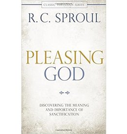 Sproul Pleasing God