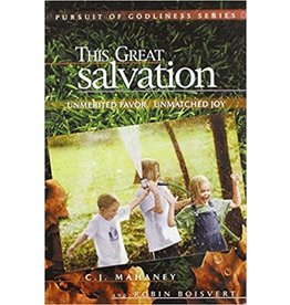 Mahaney This Great Salvation - Pursuit of Godliness Series