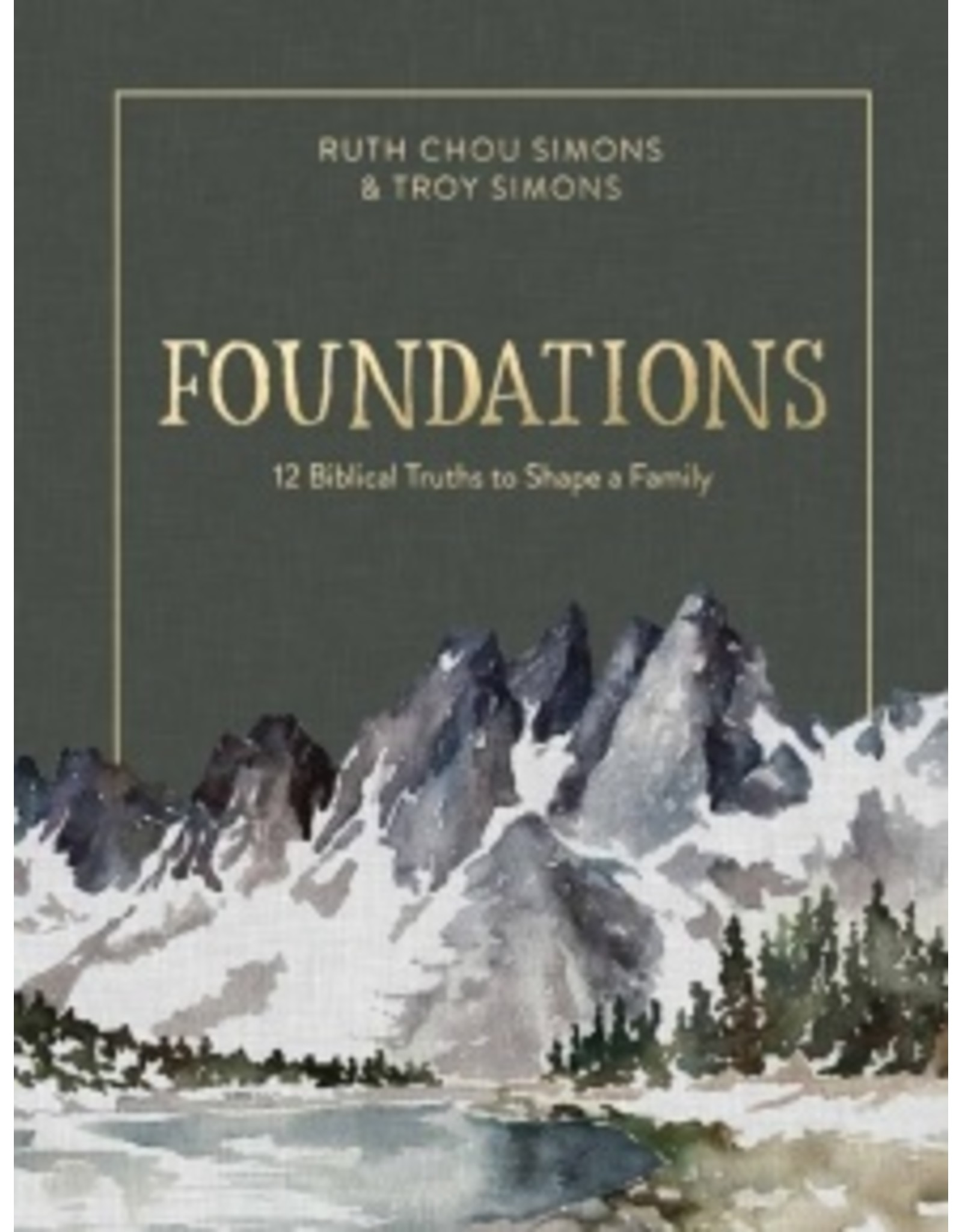 Simons Foundations - 12 Biblical Truths to Shape a Family
