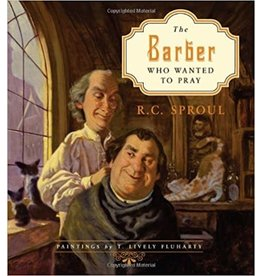 Sproul The Barber who Wanted to Pray
