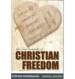 Bolton The true Bounds of Christian Freedom(Puritan Paperbacks)