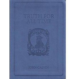 Calvin Truth for All Time - Gift Edition