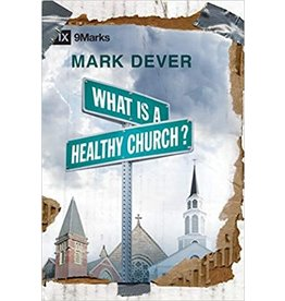 Dever What Is A Healthy Church?