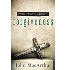 MacArthur The Truth About Forgiveness