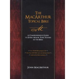 MacArthur The MacArthur Topical Bible