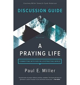 Miller A Praying Life Discussion Guide