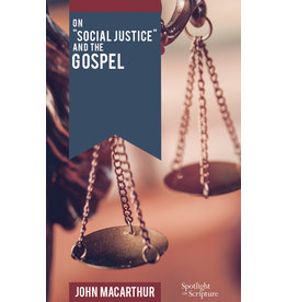 John MacArthur On Social Justice and the Gospel