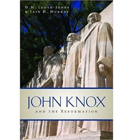 Lloyd-Jones/Murray John Knox and the Reformation