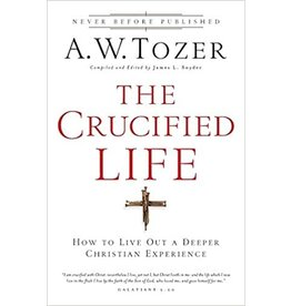 Tozer The Crucified Life