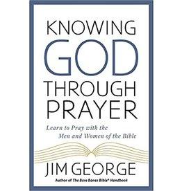 George Knowing God Through Prayer