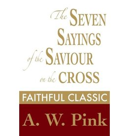 Pink The Seven Sayings of the Saviour on the Cross
