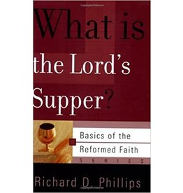 Phillips What Is the Lord's Supper?
