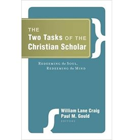 Craig The Two Tasks of the Christian Scholar