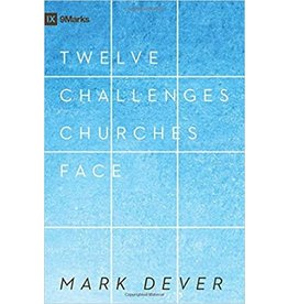 Dever Twelve Challenges Churches Face