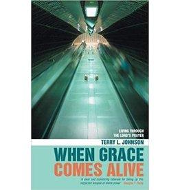 Johnson When Grace Comes Alive