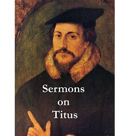 Calvin Sermons on Titus